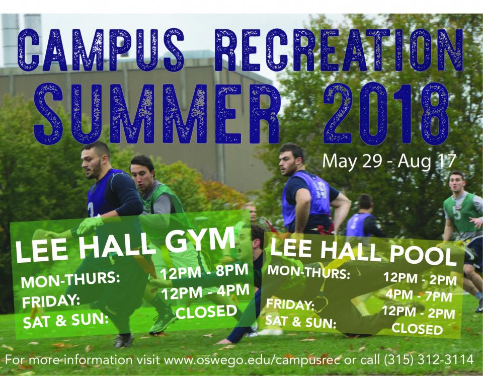 Summer 2018 Hours. Lee Hall Gym: Monday-Thursday 12pm-8pm; Friday 12-4pm; Saturday and Sunday Closed. Lee Hall Pool: Monday-Thursday 12-2pm and 4-7pm, Friday 12-2pm, Saturday and Sunday closed.
