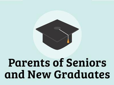 Parents of Seniors and New Graduates