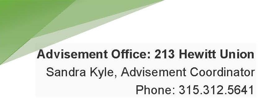 Advisement Office: 213 Hewitt Sandy Kyle, Advisement Coordinator Phone: 315.213.5641