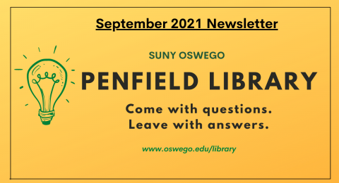 September '21 Newsletter. Penfield Library. Come with questions. Leave with answers.