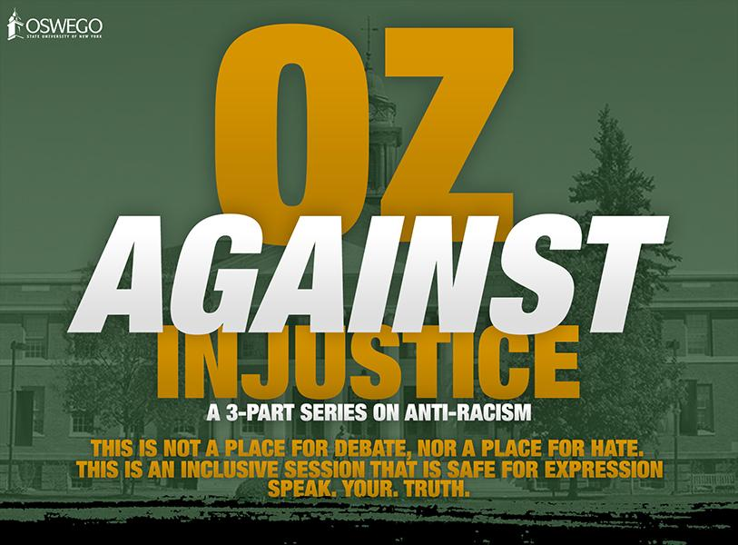 Oz Against Injustice: : A Three-Part Series on Anti-Racism at SUNY Oswego