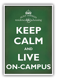 keep calm and live on campus!
