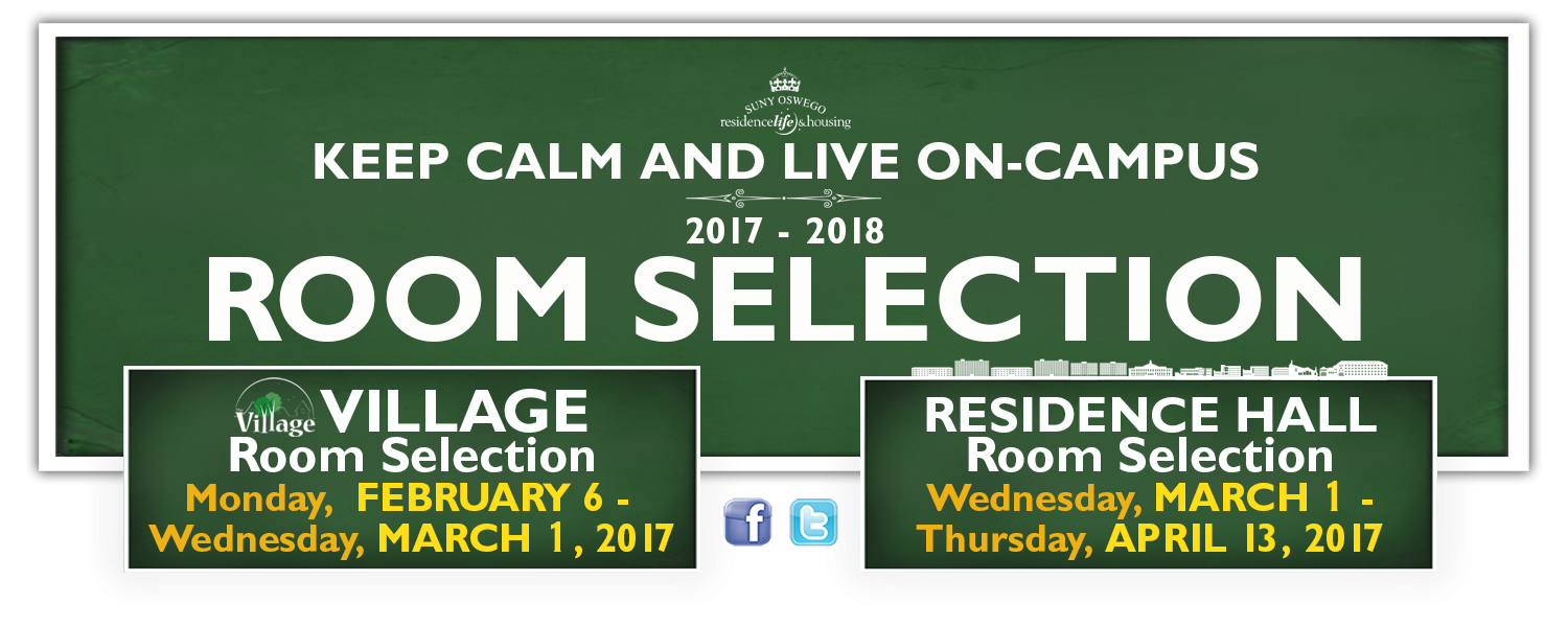 Village Room Selection 2017-18: Monday, February 6 - Wednesday, March 1, 2017. Residence Hall Room Selection Wednesday, March 1 - Thursday, April 13, 2017.