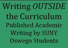 Writing outside the curriculum published academic writing by Suny Oswego students